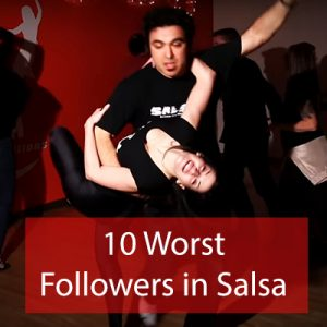 10 worst followers in salsa dancing