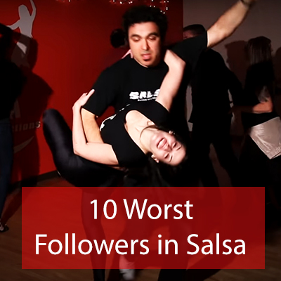 10 worst followers in salsa dancing
